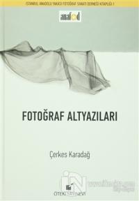 Fotoğraf Altyazıları (Ciltli)