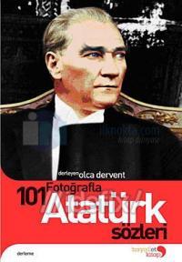 Fotoğraflarla 101 Atatürk Sözleri