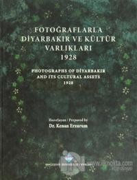 Fotoğraflarla Diyarbakır ve Kültür Varlıkları 1928 / Photograps of Diyarbakır And Its Cultural Assets 1928 (Ciltli)
