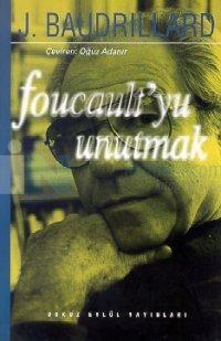 Foucoult'yu Unutmak J. Baudrillard