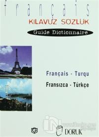 Français - Turqu / Fransızca Türkçe (Kılavuz Sözlük - Guide Dictionnaire)
