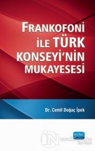 Frankofoni ile Türk Konseyi'nin Mukayesesi Cemil Doğaç İpek