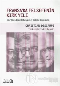 Fransa'da Felsefenin Kırk Yılı %5 indirimli Christian Descamps