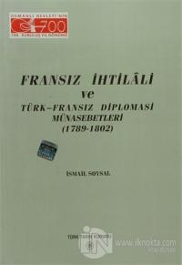 Fransız İhtilali ve Türk - Fransız Diplomasi Münasebetleri