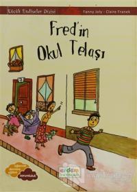 Fred'in Okul Telaşı - Küçük Endişeler Dizisi