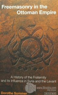 Freemasonry İn The Ottoman Empire (Ciltsiz)