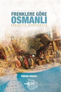 Frenklere Göre Osmanlı Orhan Araslı