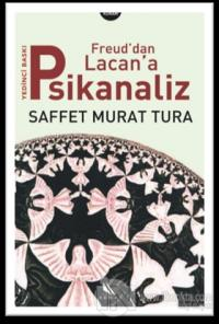 Freud'dan Lacan'a Psikanaliz %10 indirimli Saffet Murat Tura