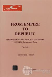 From Empire to Republic Volume 1 / The Turkish War of National Liberation 1918-1923 A Documentary Study