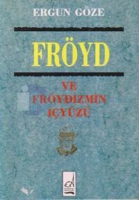 Fröyd ve Fröydizmin İçyüzü