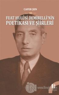 Fuat Hulusi Demirelli'nin Poetikası ve Şiirleri (2 Cilt Takım)