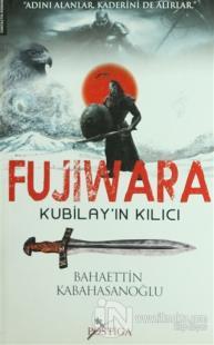 Fujiwara - Kubilay'ın Kılıcı