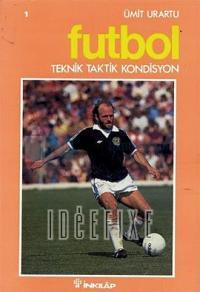 Futbol - Teknik - Taktik - Kondisyon