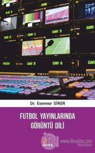 Futbol Yayınlarında Görüntü Dili