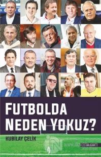 Futbolda Neden Yokuz?