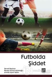Futbolda Şiddet Servet Reyhan