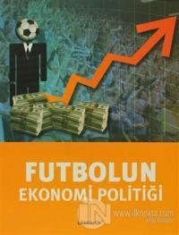 Futbolun Ekonomi Politiği %15 indirimli Tuğrul Akşar