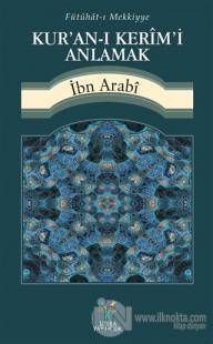 Fütühat-ı Mekkiyye - Kur'an-ı Kerim'i Anlamak