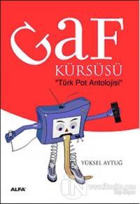 Gaf Kürsüsü: Türk Pot Antolojisi