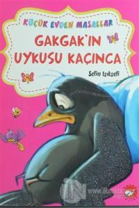 Gakgak'ın Uykusu Kaçınca / Hophop Tavşan'ın Süpürgesi (İki Kitap Birarada)