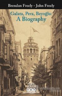Galata Pera Beyoğlu: A Biography
