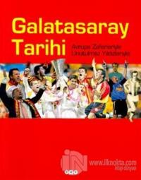 Galatasaray Tarihi Avrupa Zaferleriyle Unutulmaz Yıldızlarıyla (Ciltli)