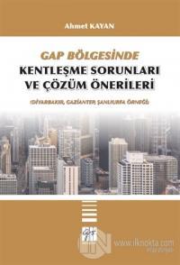 GAP Bölgesinde Kentleşme Sorunları ve Çözüm Önerileri
