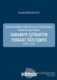 Garameye İştirakten Feragat Sözleşmesi (TTK m. 376)