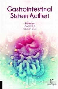 Gastrointestinal Sistem Acilleri Aslı Şener