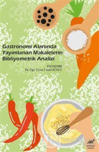 Gastronomi Alanında Yayımlanan Makalelerin Bibliyometrik Analizi