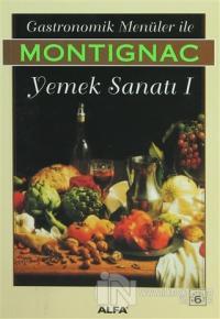 Gastronomik Menüler İle Montignac Yemek Sanatı 1