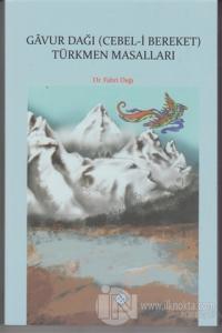 Gavur Dağı (Cebel-i Bereket) Türkmen Masalları