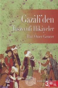 Gazali'den Tasavvufi Hikayeler