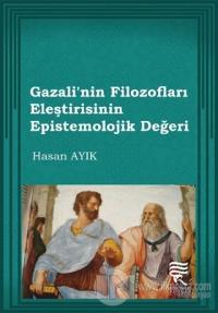 Gazali'nin Filozofları Eleştirisinin Epistemolojik Değeri