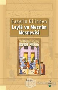 Gazelin Dilinden Leyla ve Mecnun Mesnevisi