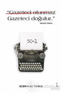 """""""Gazeteci Olunmaz Gazeteci Doğulur."""" - Hulusi Tunca"""