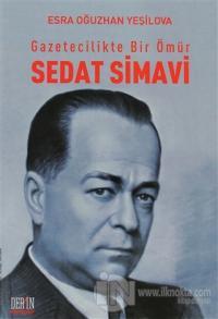 Gazetecilikte Bir Ömür: Sedat Simavi