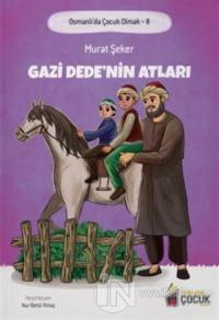 Gazi Dede'nin Atları Osmanlı'da Çocuk Olmak 8