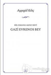 Gazi Evrenos Bey %40 indirimli Ayşegül Kılıç
