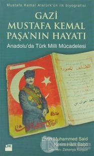 Gazi Mustafa Kemal Paşa'nın Hayatı - Anadolu'da Türk Milli Mücadelesi