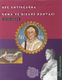 Geç Antikçağda Roma ve Bizans Dünyası