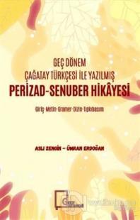 Geç Dönem Çağatay Türkçesi İle Yazılmış Perizad-Senuber Hikayesi Aslı