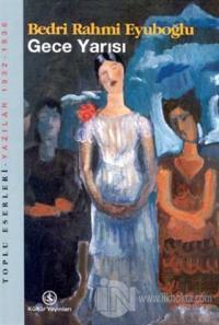 Gece Yarısı Yazılar (1932 - 1936)