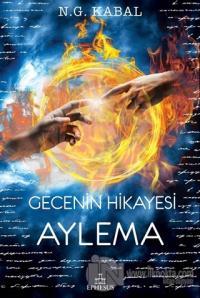 Gecenin Hikayesi - Aylema (Ciltli)