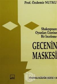Gecenin Maskesi Shakespeare Oyunları Üzerine İnceleme