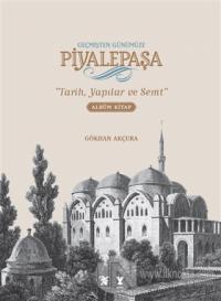 Geçmişten Günümüze Piyalepaşa (Albüm Kitap) (Ciltli)