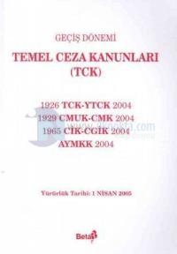 Geçiş Dönemi Temel Ceza Kanunları TCK