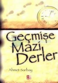 Geçmişe Mazi Derler %25 indirimli Ahmet Sarbay