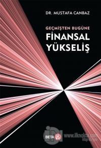 Geçmişten Bugüne Finansal Yükseliş %7 indirimli Mustafa Canbaz