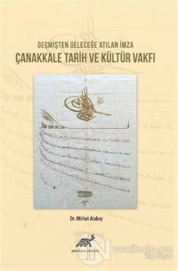 Geçmişten Geleceğe Atılan İmza Çanakkale Tarih ve Kültür Vakfı